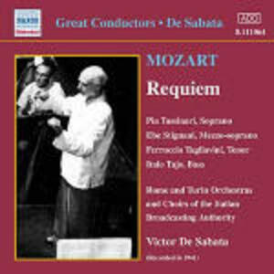 Requiem K626 - CD Audio di Wolfgang Amadeus Mozart,Ferruccio Tagliavini,Pia Tassinari,Ebe Stignani,Victor De Sabata,Orchestra Sinfonica RAI di Torino,Orchestra Sinfonica RAI di Roma