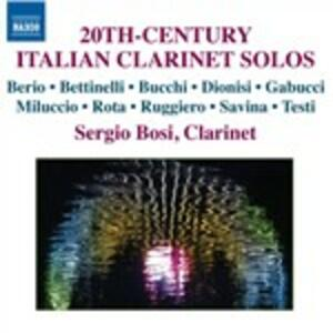 Opere per clarinetto solo del 900 italiano - CD Audio di Sergio Bosi