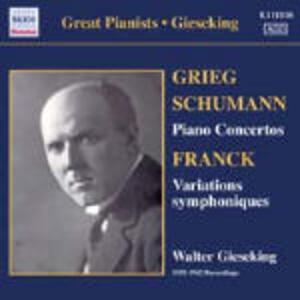 Concerto per pianoforte / Concerto per pianoforte / Variazioni - CD Audio di Edvard Grieg,Robert Schumann,César Franck,Karl Böhm,Staatskapelle Dresda,Walter Gieseking