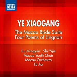 Suite da The Macau Bride - Four Poems of Lingnan - CD Audio di Xiaogang Ye