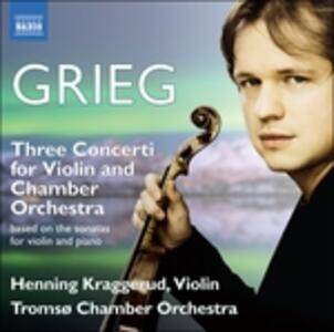 Three Concerti for Violin - CD Audio di Edvard Grieg