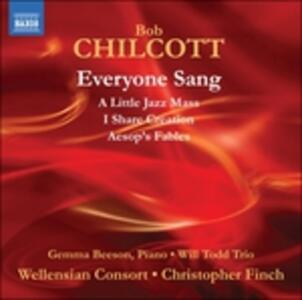 Everything Sang - CD Audio di Bob Chilcott