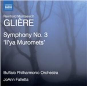 Sinfonia n.3 Il'Ya Muromets - CD Audio di Reinhold Moricevic Glière,JoAnn Falletta,Buffalo Philharmonic Orchestra