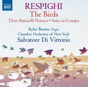 Gli uccelli - Trittico botticelliano - Suite in Sol - CD Audio di Ottorino Respighi