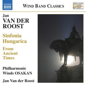 Sinfonia Hungarica - From Ancient Times - CD Audio di Jan Van Der Roost