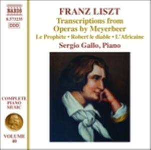 Trascrizioni dalle opere di Meyerbeer - CD Audio di Franz Liszt,Sergio Gallo