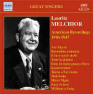 American Recordings 1946-1947 - CD Audio di Lauritz Melchior
