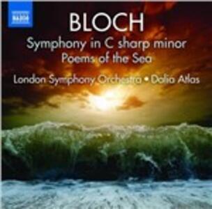 Sinfonia in Do diesis minore - Poemi del mare - CD Audio di Ernest Bloch