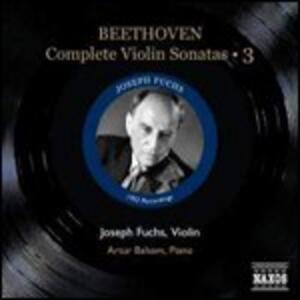 Sonate per violino vol.3 - CD Audio di Ludwig van Beethoven,Artur Balsam,Joseph Fuchs