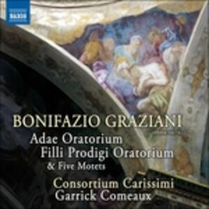 Adae Oratorium - Filli Prodigi Oratorium - Mottetti - CD Audio di Bonifazio Graziani