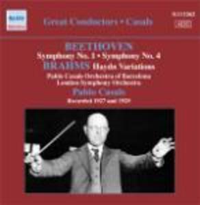 Sinfonie n.1, n.4 - Ouverture Le rovine di Atene / Variazini su un tema di Haydn - CD Audio di Ludwig van Beethoven,Johannes Brahms,Pablo Casals,London Symphony Orchestra,Pablo Casals Orchestra Barcellona