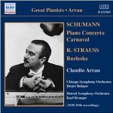 Concerto per pianoforte - Carnaval / Burleske - CD Audio di Robert Schumann,Richard Strauss,Claudio Arrau,Chicago Symphony Orchestra,Detroit Symphony Orchestra,Désiré Defauw,Karl Krueger