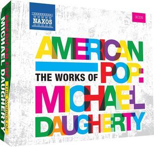 American Pop: Works Of Michael Daugherty - CD Audio di Michael Daugherty