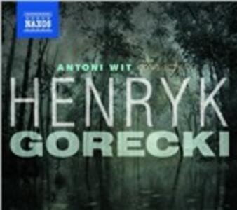 Antoni Wit Conducts.. - CD Audio di Henryk Mikolaj Gorecki