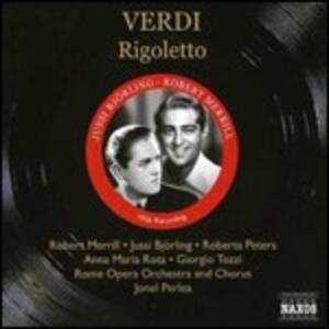 Rigoletto - CD Audio di Giuseppe Verdi,Jussi Björling,Robert Merrill,Roberta Peters,Orchestra del Teatro dell'Opera di Roma,Jonel Perlea