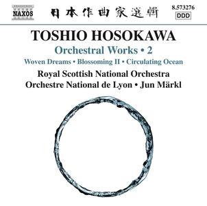 Opere Orchestrali vol.2 - CD Audio di Toshio Hosokawa,Jun Märkl