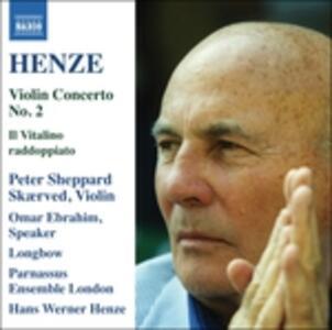 Concerto per violino n.2 - Il Vitalino raddoppiato - CD Audio di Hans Werner Henze