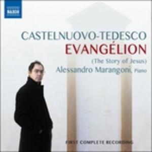 Evangélion. La storia di Gesù - CD Audio di Mario Castelnuovo-Tedesco,Alessandro Marangoni