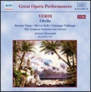 Otello - CD Audio di Giuseppe Verdi,Arturo Toscanini,NBC Symphony Orchestra,Giuseppe Valdengo,Ramon Vinay,Herva Nelli