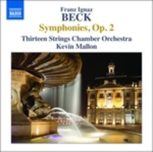 Sinfonie n.1, n.2, n.3, n.4, n.5, n.6 op.2 - CD Audio di Franz Ignaz Beck