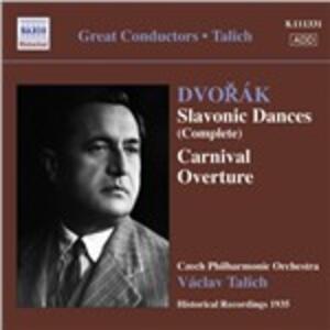 Danze slave op.46, op.72 - Carnival - CD Audio di Antonin Dvorak,Vaclav Talich,Czech Philharmonic Orchestra