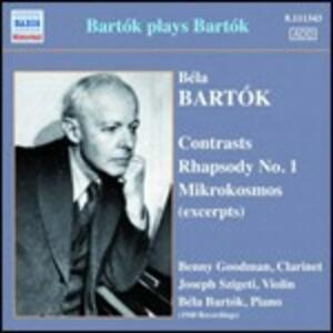Contrasti - Rapsodia n.1 - Mikrokosmos - CD Audio di Benny Goodman,Bela Bartok,Jozsef Szigeti