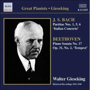 Concerto Italiano BWV971 - Partite n.1, n.5, n.6 / Sonata per pianoforte n.17 - CD Audio di Johann Sebastian Bach,Walter Gieseking