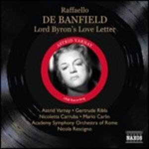 Lord Byron's Love Letter - CD Audio di Astrid Varnay,Nicola Rescigno,Orchestra del Teatro dell'Opera di Roma,Raffaello De Banfield