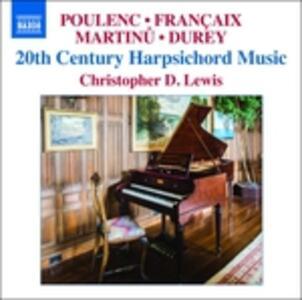 Musica per clavicembalo del XX secolo - CD Audio di Francis Poulenc,Bohuslav Martinu,Jean Françaix,Louis Durey