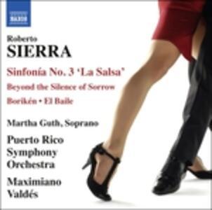 Sinfonia n.3 La Salsa - Borikén - El Baile - Beyond the Silence of Sorrow - CD Audio di Roberto Sierra
