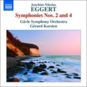 Sinfonie n.2, n.4 - CD Audio di Joachim Nikolas Eggert