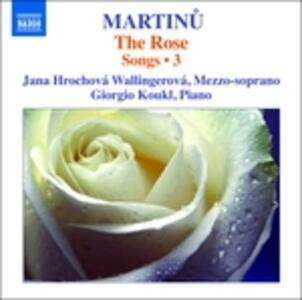 The Rose. Lieder vol.3 - CD Audio di Bohuslav Martinu