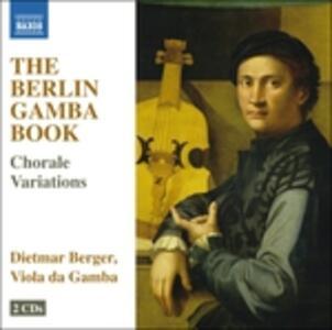 The Berlin Gamba Book - CD Audio di Dietmar Berger