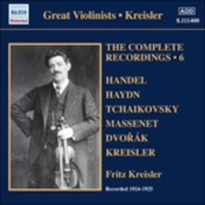 Integrale delle registrazioni vol.6 - CD Audio di Antonin Dvorak,Franz Joseph Haydn,Jules Massenet,Pyotr Il'yich Tchaikovsky,Georg Friedrich Händel,Fritz Kreisler