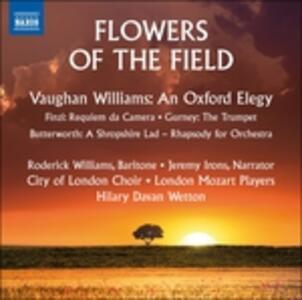 Flowers of the Field - CD Audio di Gerald Finzi,George Butterworth,Ivor Gurney,City of London Choir
