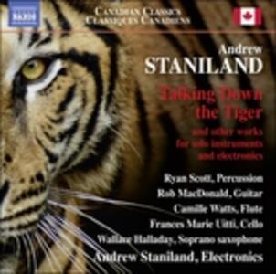 Talking Down the Tiger e altri brani - CD Audio di Andrew Staniland