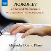 CD Childhood Manuscripts Sergei Sergeevic Prokofiev Alexandre Dossin