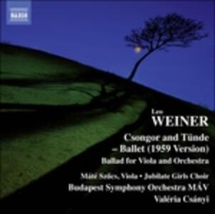 Csongor and Tünde. Ballata per Viola e Orchestra - CD Audio di Leo Weiner