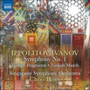 Sinfonia n.1 op.46 - Frammenti Turchi op.62 - Marcia turca op.55 - CD Audio di Mikhail Mikhailovich Ippolitov-Ivanov