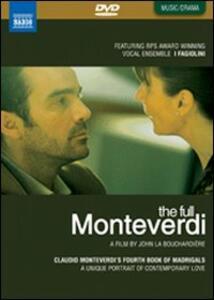 Claudio Monteverdi. The Full Monteverdi. Madrigals, Book 4 di John La Bouchardière - DVD