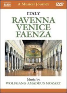 Wolfgang Amadeus Mozart. A Musical Journey. Ravenna, Faenza e Venezia - DVD