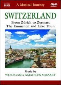 A Musical Journey. Switzerland. From Zürich to Zermatt. The Emmental and Lake Thun - DVD