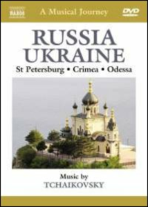 Film A Musical Journey: Russia & Ukraine. St Petersburg, Odessa and the Crimea