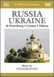 A Musical Journey: Russia & Ukraine. St Petersburg, Odessa and the Crimea - DVD