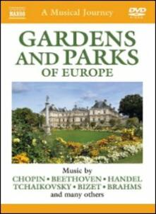 A Musical Journey. Gardens and Parks of Europe - DVD