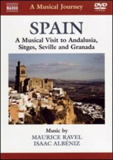 A Musical Journey: Spain, Andalusia, Stiges, Seville and Granada (DVD) - DVD
