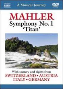 A Musical Journey: Mahler Symphony No. 1 ?Titan' - DVD