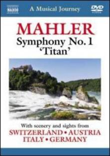 A Musical Journey: Mahler Symphony No. 1 ?Titan' (DVD) - DVD di Gustav Mahler