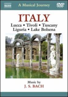 A Musical Journey: Italy. Lucca, Tivoli, Tuscany, Liguria & Lake Bolsena (DVD) - DVD di Johann Sebastian Bach