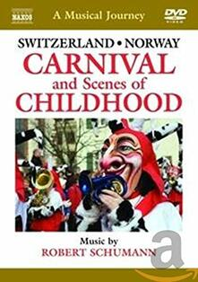 Svizzera/Norvegia: Carnevale e scene infantili (DVD) - DVD di Robert Schumann